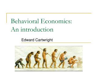 Behavioral Economics: An introduction