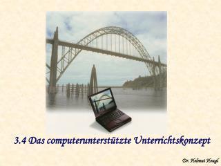 3.4 Das computerunterstützte Unterrichtskonzept