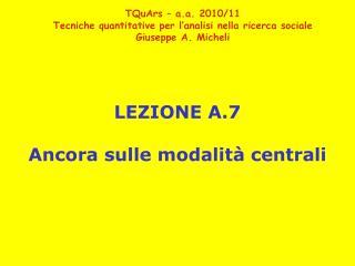 LEZIONE A.7 Ancora sulle modalit� centrali