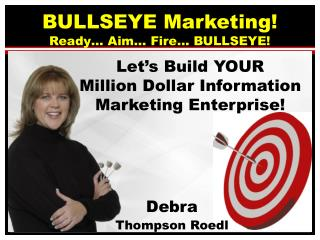 BULLSEYE Marketing! Ready… Aim… Fire… BULLSEYE!