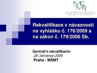 Rekvalifikace v n vaznosti na vyhl  ku c. 176