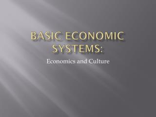 Basic Economic Systems: