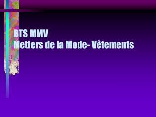 BTS MMV Metiers de la Mode- V tements