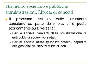 Strumento societario e pubbliche amministrazioni. Ripresa di concetti