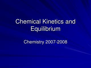 Chemical Kinetics and Equilibrium