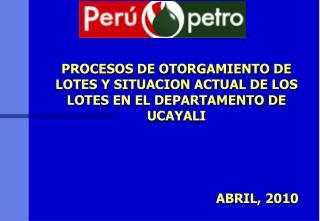 PROCESOS DE OTORGAMIENTO DE LOTES Y SITUACION ACTUAL DE LOS LOTES EN EL DEPARTAMENTO DE UCAYALI