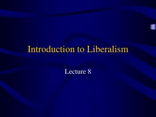 Introduction to Liberalism