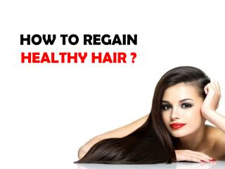 How to regain healthy hair