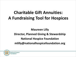 Charitable Gift Annuities:              A Fundraising Tool for Hospices