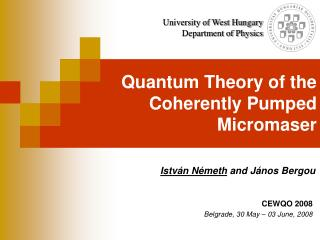 Quantum Theory of the Coherently Pumped Micromaser
