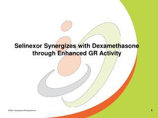 Selinexor  Synergizes with Dexamethasone through Enhanced GR Activity