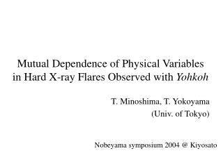 Mutual Dependence of Physical Variables in Hard X-ray Flares Observed with  Yohkoh