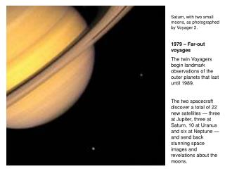 Saturn, with two small moons, as photographed by Voyager 2. 1979 – Far-out voyages