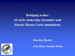 Bridging scales:  Ab initio  molecular dynamics and  kinetic Monte Carlo simulations