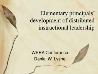 Elementary principals' development of distributed instructional leadership
