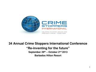 34 Annual Crime Stoppers International Conference �Re-inventing for the future�