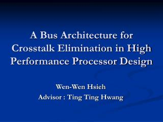 A Bus Architecture for Crosstalk Elimination in High Performance Processor Design
