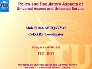 Policy and Regulatory Aspects of  Universal Access and Universal Service