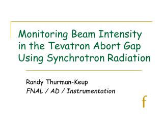 Monitoring Beam Intensity in the Tevatron Abort Gap Using Synchrotron Radiation