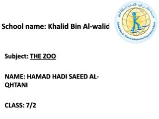 School name: Khalid Bin Al- walid