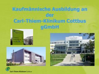 Kaufm�nnische Ausbildung an der  Carl-Thiem-Klinikum Cottbus gGmbH