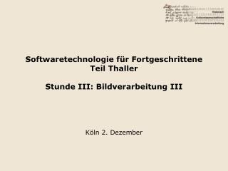 Softwaretechnologie für Fortgeschrittene Teil Thaller Stunde III: Bildverarbeitung III