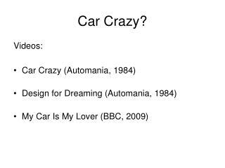 Car Crazy?