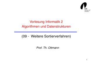 Vorlesung Informatik 2 Algorithmen und Datenstrukturen (09 -  Weitere Sortierverfahren)