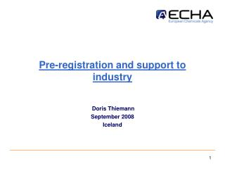 Pre-registration and support to industry