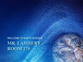 Mr. Lambert Room 176