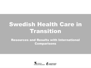 Swedish Health Care in Transition Resources and Results with International Comparisons