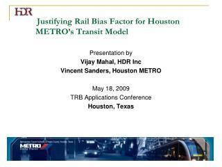 Justifying Rail Bias Factor for Houston METRO's Transit Model