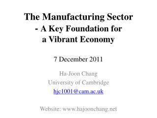 The Manufacturing Sector -  A Key Foundation for  a Vibrant Economy 7 December 2011