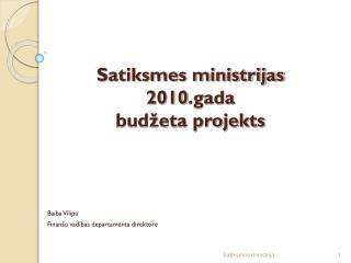 Satiksmes ministrijas 2010 .gada budžeta projekts