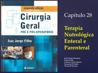 Capítulo 28 Terapia Nutrológica Enteral e Parenteral Julio Sérgio Marchini Isolda Prado