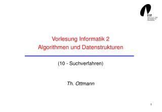 Vorlesung Informatik 2 Algorithmen und Datenstrukturen (10 - Suchverfahren)