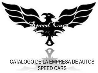 CATALOGO DE LA EMPRESA DE AUTOS SPEED CARS