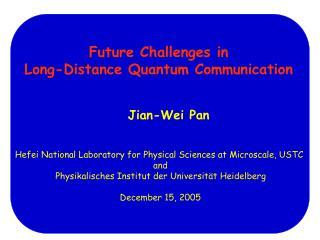 Future Challenges in  Long-Distance Quantum Communication