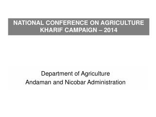 NATIONAL CONFERENCE ON AGRICULTURE   KHARIF CAMPAIGN – 2014