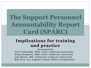 The Support Personnel Accountability Report Card (SPARC)