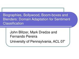 Biographies, Bollywood, Boom-boxes and Blenders: Domain Adaptation for Sentiment Classification