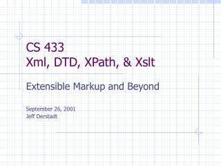 CS 433 Xml, DTD, XPath, & Xslt