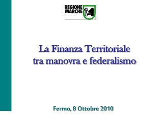 La Finanza Territoriale  tra manovra e federalismo