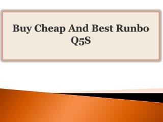Buy Cheap And Best Runbo Q5S