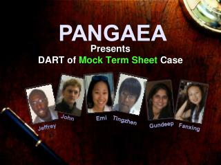 Presents  DART of  Mock Term Sheet  Case
