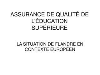 ASSURANCE DE QUALITÉ DE L'ÉDUCATION SUPÉRIEURE