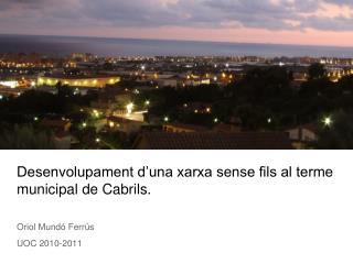 Desenvolupament d'una xarxa sense fils al terme municipal de Cabrils.
