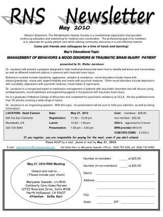 Mission Statement: The Rehabilitation Nurses Society is a membership organization that provides