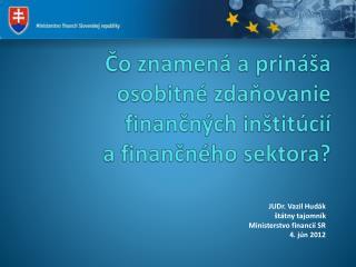 Čo znamená a prináša  osobitné zdaňovanie finančných inštitúcií  a finančného sektora?