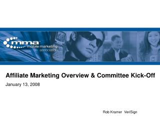 Affiliate Marketing Overview & Committee Kick-Off January 13, 2008